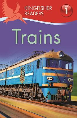 Kingfisher Readers: Trains (Level 1: Beginning to Read)