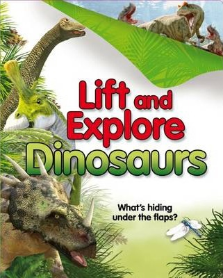 Lift and Explore Dinosaurs