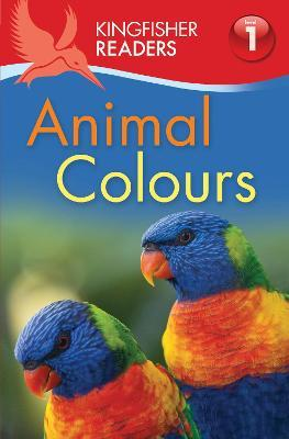 Kingfisher Readers: Animal Colours (Level 1: Beginning to Read)