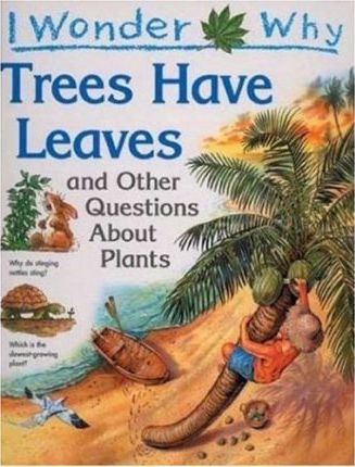 I Wonder Why Trees Have Leaves