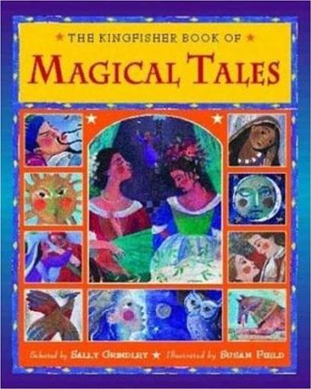 The Kingfisher Book of Magical Tales