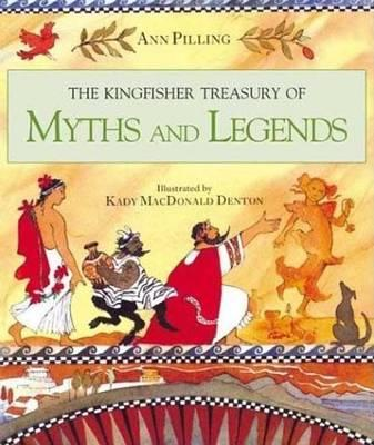 The Kingfisher Treasury of Myths and Legends