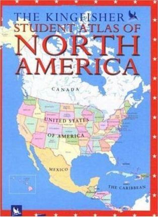 The Kingfisher Student Atlas of North America