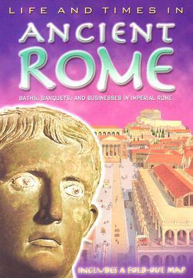 Life and Times in Ancient Rome