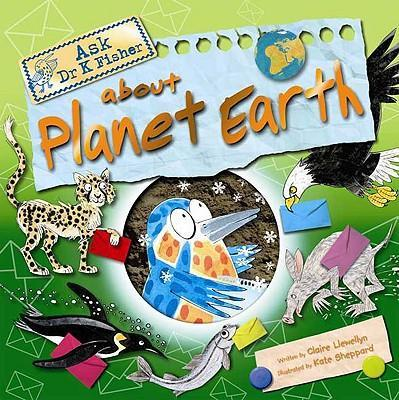Ask Dr. K. Fisher about Planet Earth