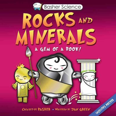 Basher Science: Rocks and Minerals