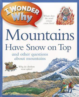 I Wonder Why Mountains Have Snow on Top