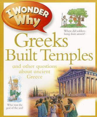 I Wonder Why Greeks Built Temples