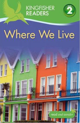 Kingfisher Readers L2: Where We Live