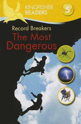 Record Breakers: The Most Dangerous