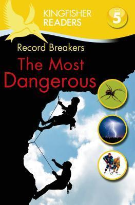 Record Breakers, the Most Dangerous