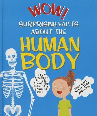 Wow! Surprising Facts about the Human Body