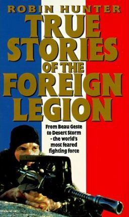True Stories of the Foreign Legion