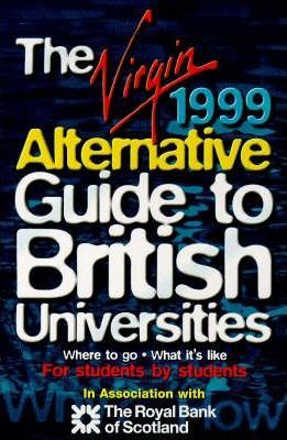 Virgin Alternative Guide to British Universities 1999
