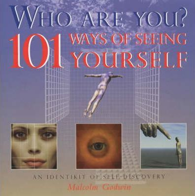 Who Are You? 100 Ways Of Seeing You