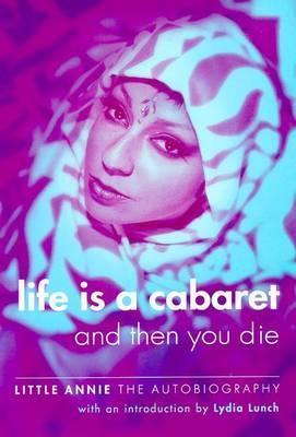 Life is a Cabaret and Then You Die
