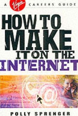 How to Make it on the Internet