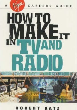 How to Make it in TV and Radio