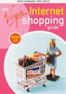 The Virgin Internet Shopping Guide: Version 2.0