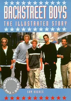 The Backstreet Boys: the Illustrated Story
