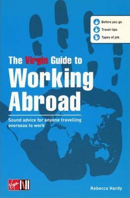 The Virgin Guide to Working Abroad