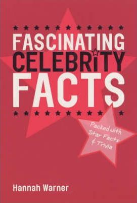 Fascinating Celebrity Facts
