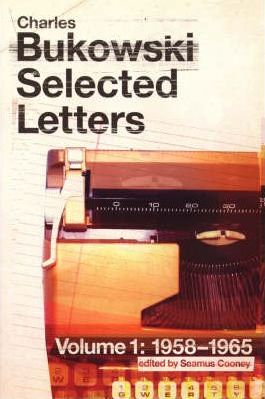 Charles Bukowski Selected Letters Volume One