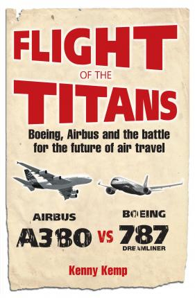 Flight Of The Titans Battle to Beat Boeing.