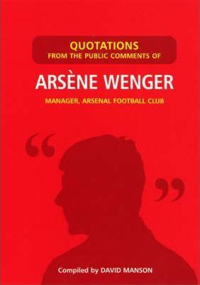 Quotations from the Public Comments of Arsene Wenger