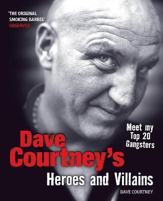 Dave Courtneys Heroes and Villains