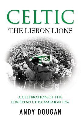 Celtic: The Lisbon Lions