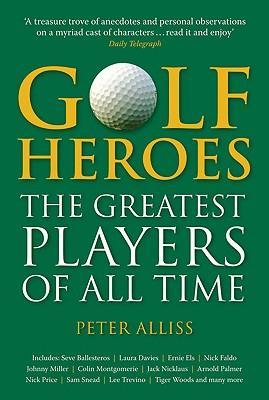 Golf Heroes: The Greatest Players of All Time