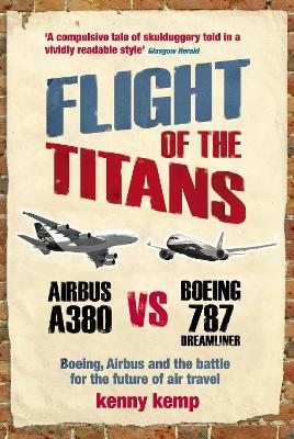 Flight Of The Titans: Boeing, Airbus and the battle for the future of air travel