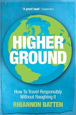 Higher Ground: How to Travel Responsibly Without Roughing It