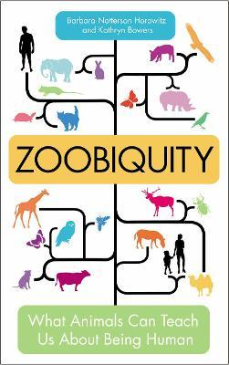 Zoobiquity : What Animals Can Teach Us About Being Human