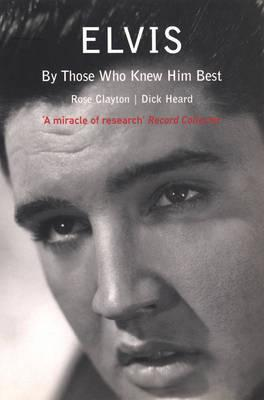 Elvis: By Those Who Knew Him Best