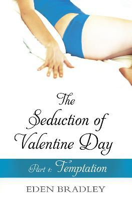 The Seduction of Valentine Day Part 1