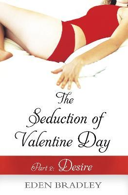 The Seduction of Valentine Day Part 2