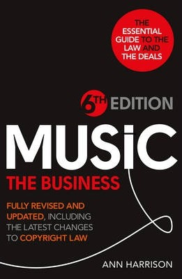 Music: The Business - 6th Edition