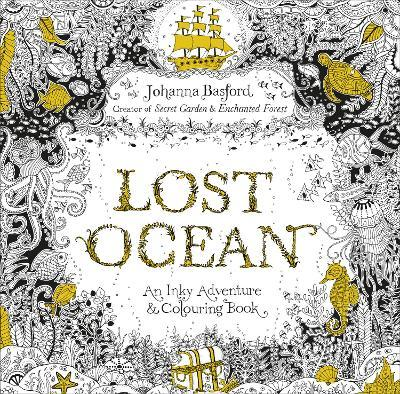 Lost Ocean : An Inky Adventure & Colouring Book