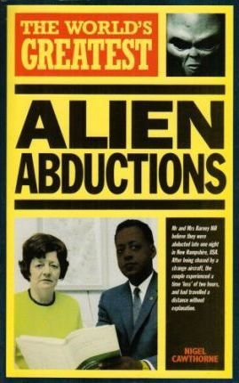 The World's Greatest Alien Abductions