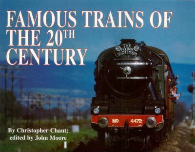 The World's Railroads: Famous Trains of the 20th Century