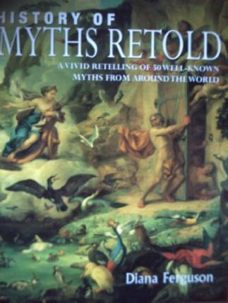 History of Myths Retold
