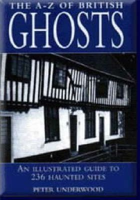 A-Z British Ghosts