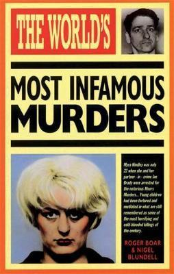 World's Most Infamous Murders