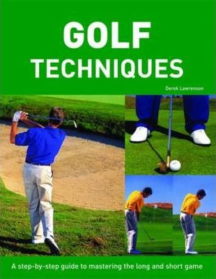 Step by Step Golf Techniques