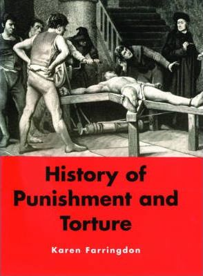 A History of Punishment and Torture