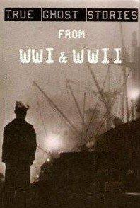 True Ghost Stories From WWI & WWII