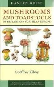 Mushrooms and Toadstools of Britain and Northern Europe