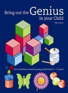 Bring Out The Genius In Your Child